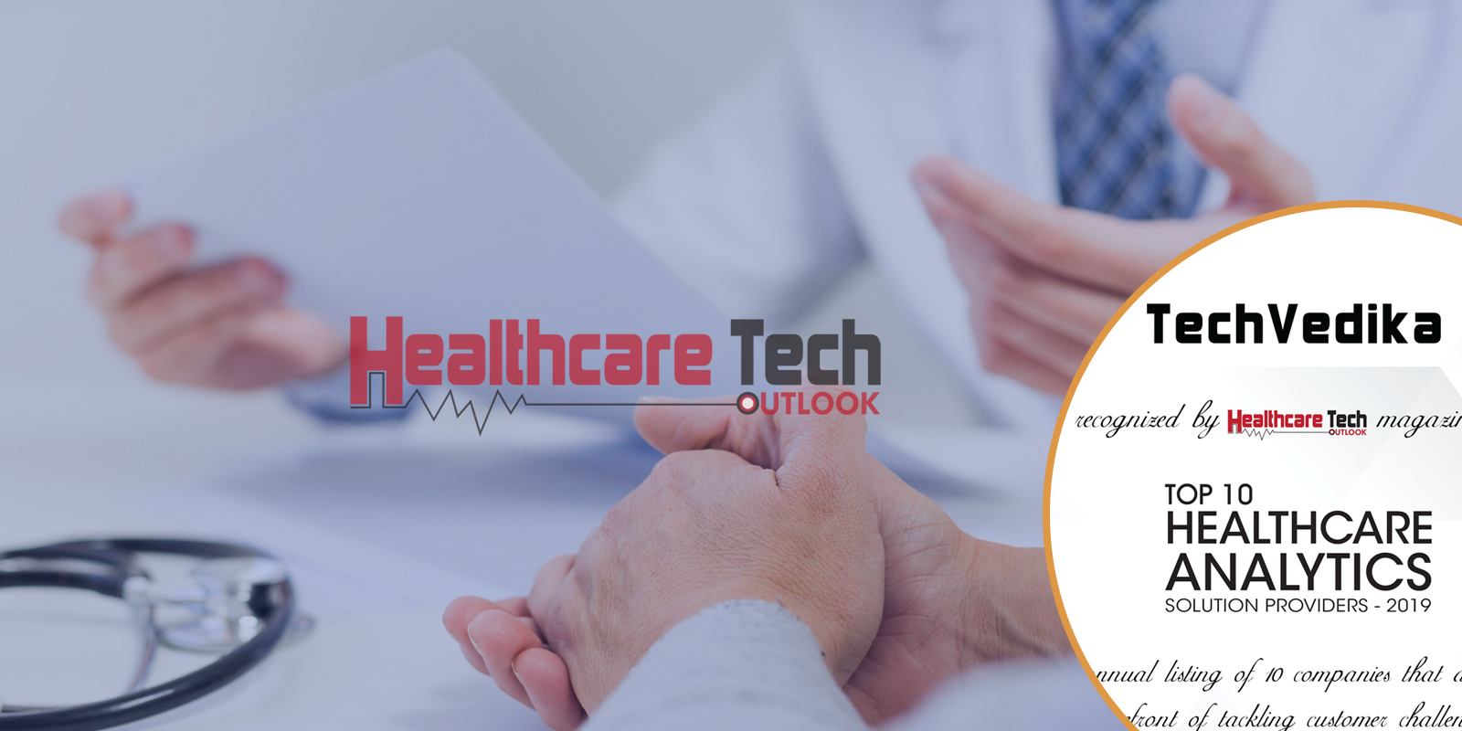 Healthcare Tech Outlook recognizes Tech Vedika as Top 10 Healthcare Analytics Solution Providers for 2019